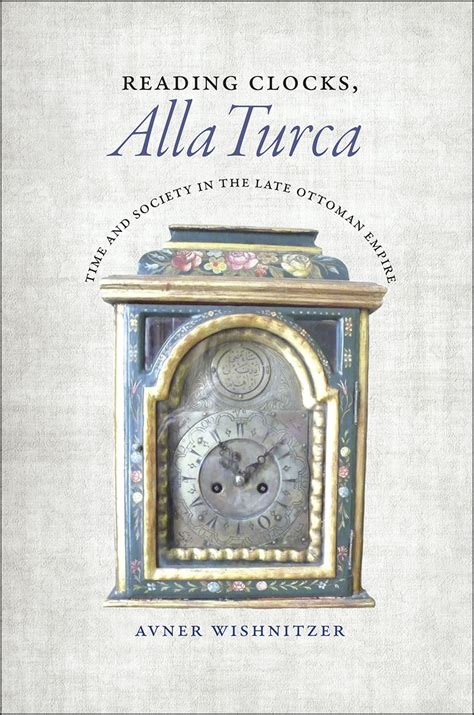 Reading Clocks, Alla Turca: Time and Society in the Late