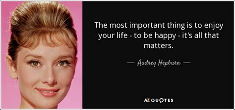 Audrey Hepburn quote: The most important thing is to enjoy