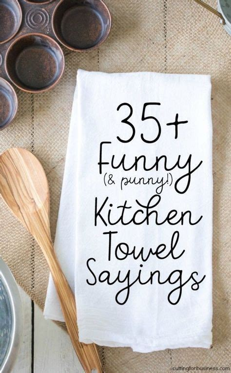 35+ Funny Kitchen Towel Sayings for Crafters | Kitchen